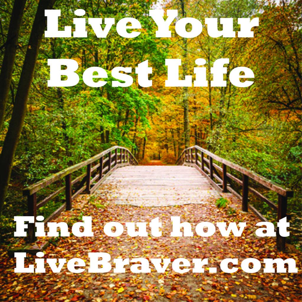 Live Braver- Baton Rouge