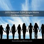 2015 National TLSM Single Moms Conference.com