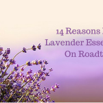 14 Reasons I Pack Lavender Essential Oil