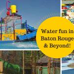 Water-fun-in-Baton-Rouge-Beyond