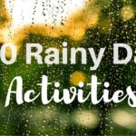20 Rainy Day Activities For Kids – AKA Parent Sanity Savers!