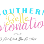 Southern Belle Coronation – Princess Event –  Save the Date!